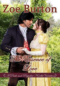 The Essence of Love: A Pride & Prejudice Novella Variation