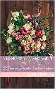 A Hunsford Arrangement: A Pride and Prejudice Sensual Intimate