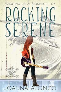 Rocking Serene: A Christian Rock Star Romance