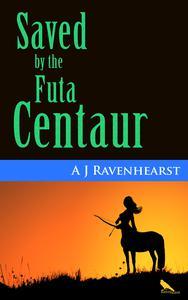 Saved By The Futa Centaur