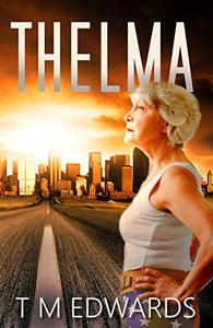 Thelma: Tales of Courage From Beyond The Apocalypse
