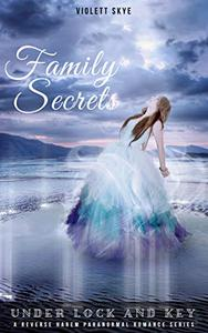 Family Secrets: A Reverse Harem Paranormal Romance Series