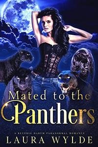 Mated to the Panthers: A Reverse Harem Paranormal Romance