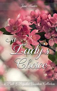 A Lady's Choice: A Pride and Prejudice Sensual Intimate Collection