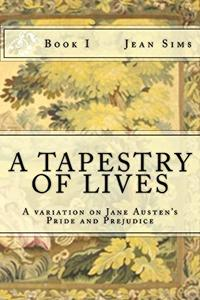 A Tapestry of Lives, Book 1: A Variation on Jane Austen's Pride and Prejudice