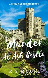 Murder At Ash Castle: A Gripping Page Turning Cozy Murder Mystery With A Touch Of Humour