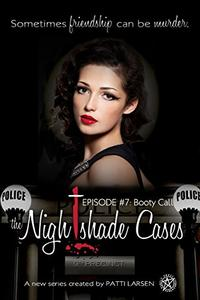 Booty Call: Episode Seven: The Nightshade Cases
