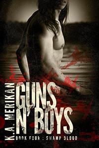 Guns n' Boys: Swamp Blood (Book 4)