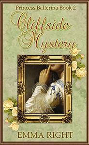 Cliffside Mystery, (Princesses of Chadwick Castle Series 2): Princess Ballerina, Book 2