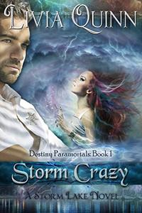 Storm Crazy (Book 1): Storm Lake West (Destiny Paramortals (Southern Paranormal)(Urban Fantasy Paranormal Cozy)