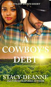 A Cowboy's Debt: A Steamy BWWM Short