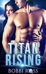 Titan Rising: a SciFi Alien Romance