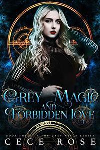 Grey Magic and Forbidden Love