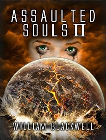 Assaulted Souls II: A hellish descent into a post-apocalyptic world gone mad.