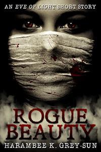 Rogue Beauty: An Eve of Light Short Story