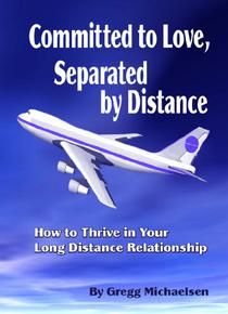 Committed to Love, Separated by Distance: How to Thrive in Your Long Distance Relationship