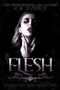 Flesh: Under the Skin Book Two