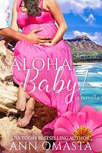 Aloha, Baby! (A friends to lovers romance bonus novella)