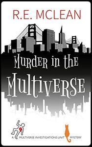 Murder in the Multiverse