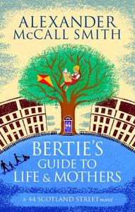 Bertie's Guide to Life and Mothers: 44 Scotland Street 09
