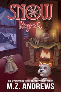 Snow Regrets: A Mystic Snow Globe Romantic Mystery