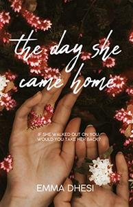 The Day She Came Home: If she walked out on you, would you take her back?