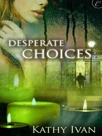 Desperate Choices