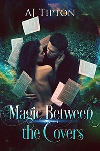Magic Between the Covers: An Enchanting Paranormal Romance