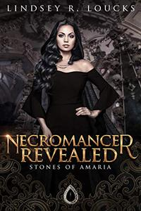 Necromancer Revealed: Book 3