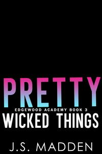 Pretty Wicked Things