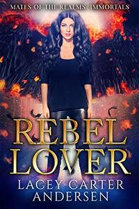 Rebel Lover: A WhyChoose Angel Romance: Immortals