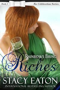 Rainbows Bring Riches: The Celebration Series, Book 4