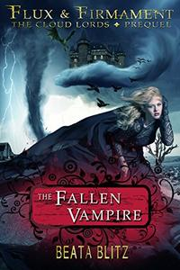 The Fallen Vampire -- Book One of Flux & Firmament: The Cloud Lords