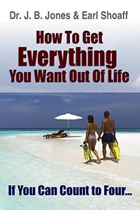 How to Get Everything You Want: If You Can Count to Four