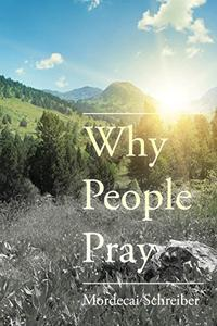 Why People Pray : The Universal Power of Prayer