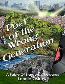 Poet Of The Wrong Generation: A Fable Of Stardom's Rewards
