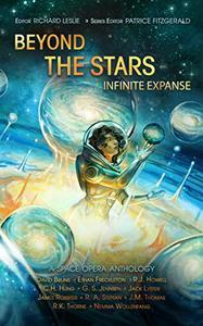 Beyond the Stars: Infinite Expanse: a space opera anthology