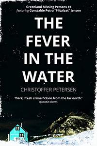 The Fever in the Water: A Constable Petra Jensen Novella
