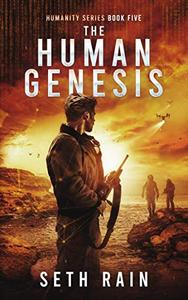 The Human Genesis: The Final Dystopian Thriller in the Series