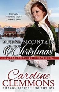 Stone Mountain Christmas: A Stone Mountain Texas Novella