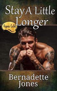 Stay A Little Longer: Aspen Gold: The Series Book 7