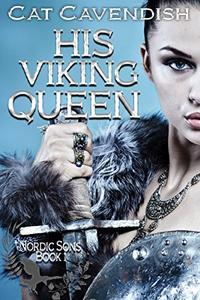 His Viking Queen: A Viking Romance