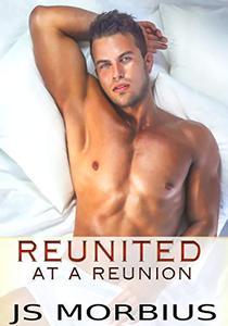 Reunited At A Reunion: A MM Second Chance Romance