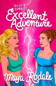 Alice and Gabby's Excellent Adventure