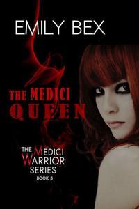 The Medici Queen: Book Three in the Medici Warrior Series