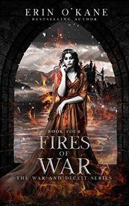 Fires of War: The War and Deceit Series, Book Four