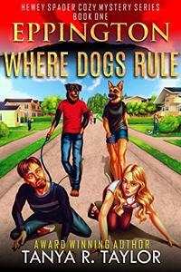 Eppington: WHERE DOGS RULE