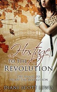 Hostage to the Revolution: Sequel to Escape the Revolution