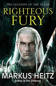 Righteous Fury: The Legends of the Alfar Book I