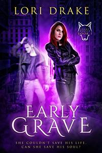 Early Grave: Grant Wolves Book 1